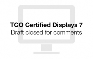 TCO Certified Displays 7 draft now closed for comment