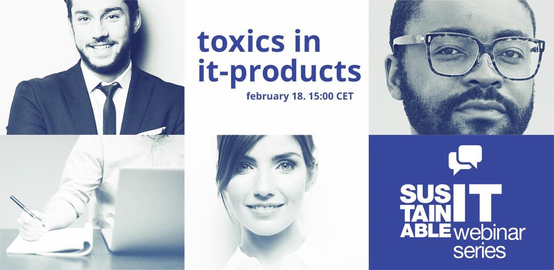Toxics in IT-products - Webinar on Feb 18