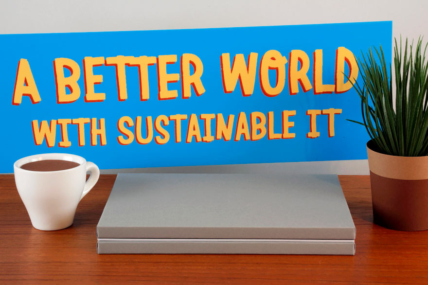 A Better World With Sustainable IT